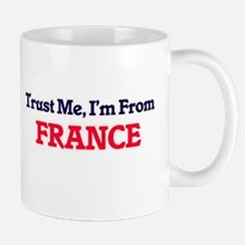 Trust Me, I'm From France Mugs