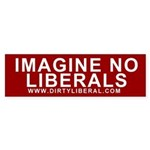 Imagine No Liberals Bumper Sticker