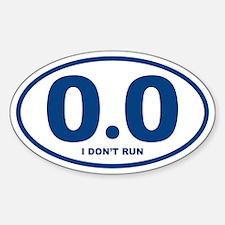 0.0 I Don't Run Decal