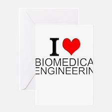I Love Biomedical Engineering Greeting Cards