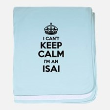 I can't keep calm Im ISAI baby blanket