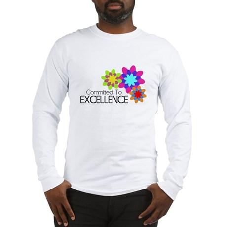 """""""Committed to Excellence"""" Long Sleeve T-Shirt"""
