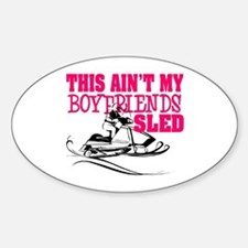 This ain't my boyfriends sled Oval Decal
