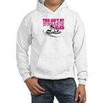 This ain't my husbands sled Hooded Sweatshirt
