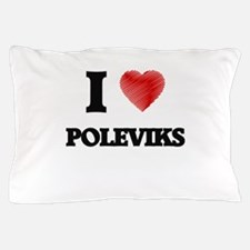 I love Poleviks Pillow Case
