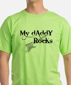My daddy rocks T-Shirt