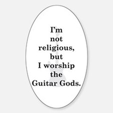 I worship guitar gods Oval Decal