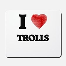 I love Trolls Mousepad