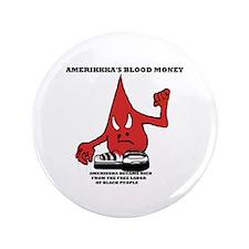 """Amerikkka's Blood Money 3.5"""" Button"""