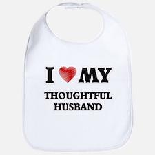 I Love My Thoughtful Husband Bib