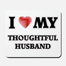 I Love My Thoughtful Husband Mousepad