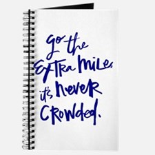 GO THE EXTRA MILE, ITS NEVER CROWDED Journal