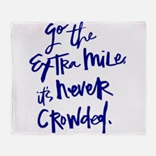 GO THE EXTRA MILE, ITS NEVER CROWDED Throw Blanket