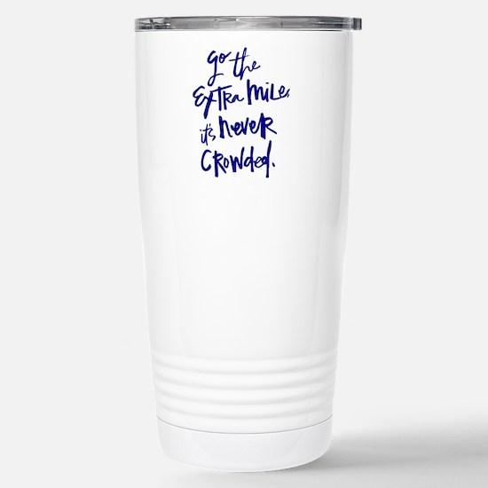 GO THE EXTRA MILE, ITS NEVER CROWDED Travel Mug