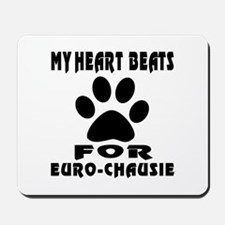 My Heart Beats For Euro Chausie Mousepad