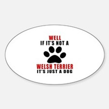 If It Is Not Welsh Terrier Dog Decal