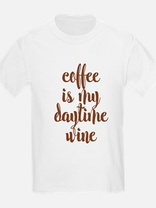 COFFEE IS MY DAYTIME WINE T-Shirt