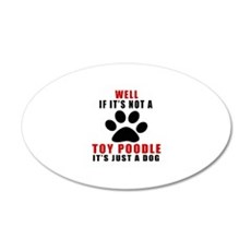 If It Is Not Toy Poodle Dog Wall Decal