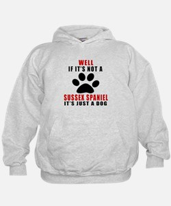 If It Is Not Sussex Spaniel Dog Hoodie