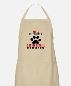 If It Is Not Sussex Spaniel Dog Apron