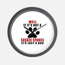 If It Is Not Sussex Spaniel Dog Wall Clock