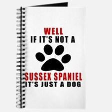 If It Is Not Sussex Spaniel Dog Journal