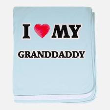 I Love My Granddaddy baby blanket