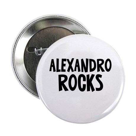 "Alexandro Rocks 2.25"" Button (10 pack)"