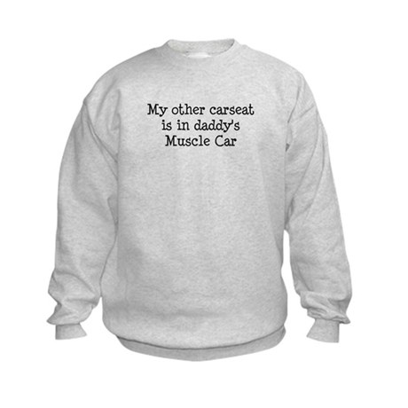 Carseat in Daddy's Muscle Car Kids Sweatshirt