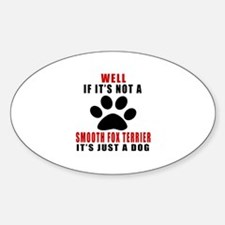 If It Is Not Smooth Fox Terrier Dog Decal