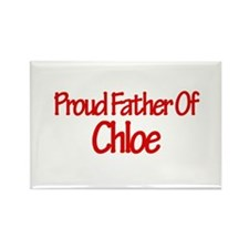 Proud Father of Chloe Rectangle Magnet