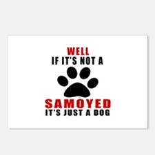 If It Is Not Samoyed Dog Postcards (Package of 8)