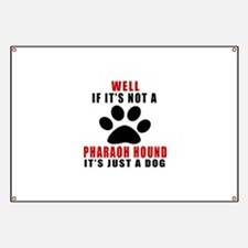 If It Is Not Pharaoh Hound Dog Banner