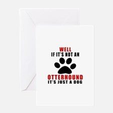 If It Is Not Otterhound Dog Greeting Card