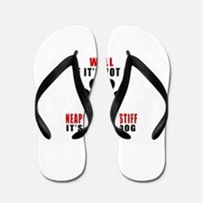 If It Is Not Neapolitan Mastiff Dog Flip Flops