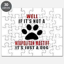 If It Is Not Neapolitan Mastiff Dog Puzzle