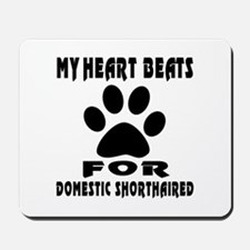 My Heart Beats For Domestic Shorthaired Mousepad