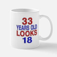 33 Years Old Looks 18 Mug