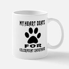 My Heart Beats For Colorpoint Shorthair Mug
