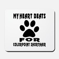 My Heart Beats For Colorpoint Shorthair Mousepad