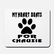 My Heart Beats For Chausie Cat Mousepad