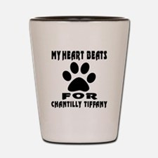 My Heart Beats For Chantilly Tiffany Ca Shot Glass