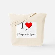 I Love My Stage Designer Tote Bag