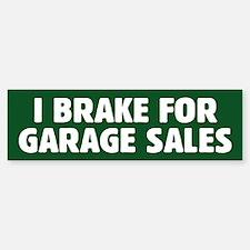 I Brake For Garage Sales Bumper Bumper Bumper Sticker