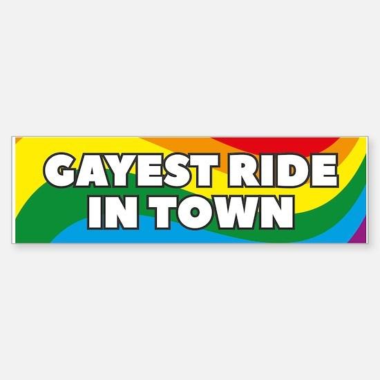 Gayest Ride In Town Bumper Bumper Bumper Sticker