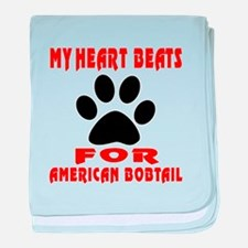My Heart Beats For American Bobtail C baby blanket