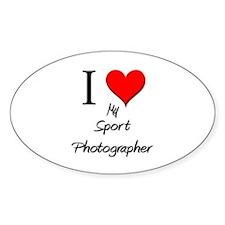 I Love My Sport Photographer Oval Decal