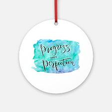 Progress not Perfection Round Ornament