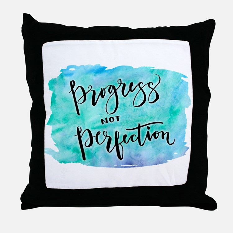 Progress not Perfection Throw Pillow
