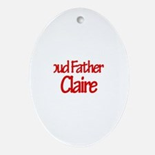Proud Father of Claire Oval Ornament